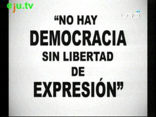 """""""No hay democracia sin libertad de expresión"""""""