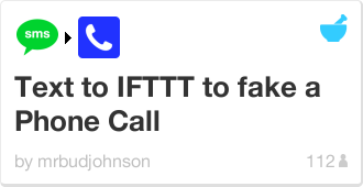 IFTTT Recipe: Text to IFTTT to fake a Phone Call