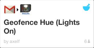 IFTTT Recipe: Geofence Hue (Lights On)