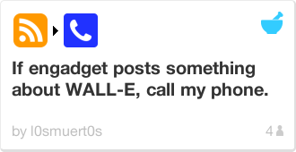 IFTTT Recipe: If engadget posts something about WALL-E, call my phone.