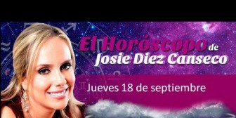 Josie Diez Canseco: Horóscopo del jueves 18 de septiembre