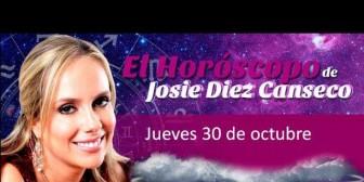 Josie Diez Canseco: Horóscopo del jueves 30 de octubre