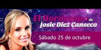 Josie Diez Canseco: Horóscopo del sábado 25 de octubre