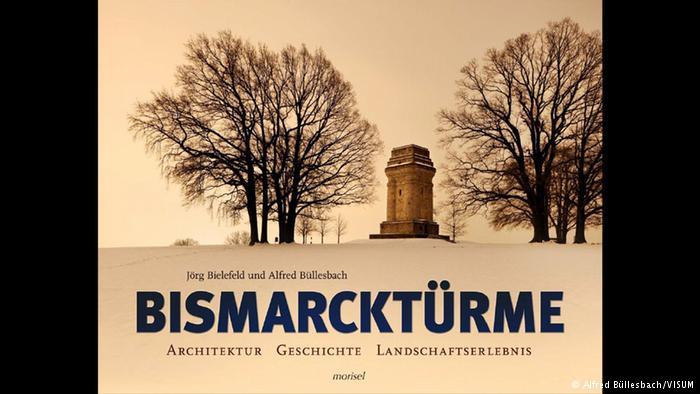 Geschichte der Bismarcktürme -Buchcover Bismarcktürme (Alfred Büllesbach/VISUM)
